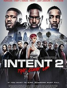 The Intent 2 The Come Up 2018